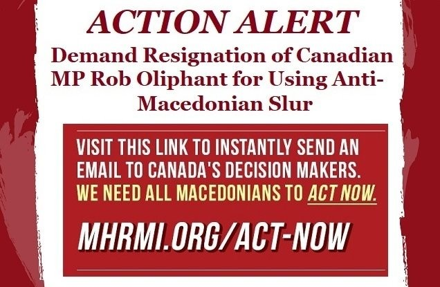 Action Alert link - Demand Resignation of Canadian MP Rob Oliphant for Using Anti-Macedonian Slur